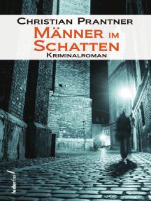 Männer im Schatten: Kriminalroman