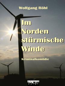 Im Norden stürmische Winde: Kriminalkomödie