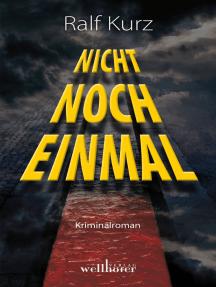 Nicht noch einmal: Kriminalroman. Bussards fünfter Fall