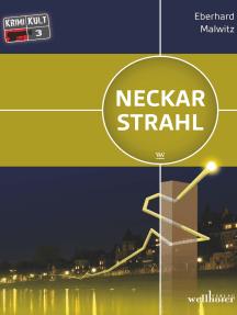 Neckarstrahl: Heidelberg Krimi