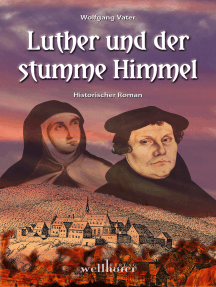 Luther und der stumme Himmel: Historischer Roman