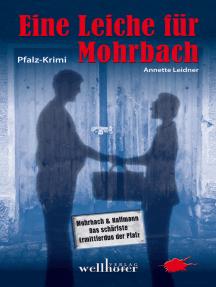 Eine Leiche für Mohrbach: Pfalz-Krimi