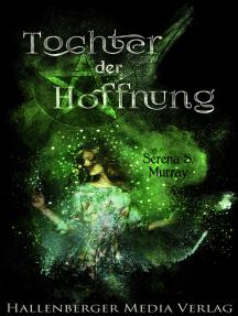 Tochter der Hoffnung: Fantasy Roman