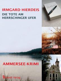 Die Tote am Herrschinger Ufer: Bayern-Krimi