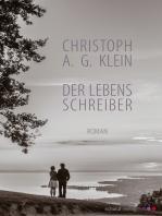 Der Lebensschreiber. Roman