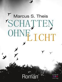 Schatten ohne Licht: Roman