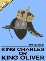 King Charles or King Oliver?