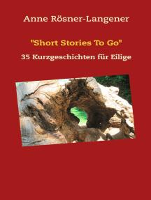 """""""Short Stories To Go"""": 35 Kurzgeschichten für Eilige"""
