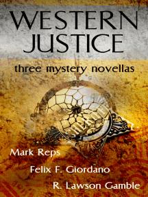Western Justice (Three Western Writers - Three Mystery Novellas)