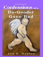 Confessions of a Do‐Gooder Gone Bad
