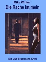 Die Rache ist mein. Mike Winter Kriminalserie, Band 3. Spannender Kriminalroman über Verbrechen, Mord, Intrigen und Verrat.