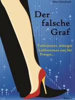 Der falsche Graf. Turbulenter, witziger Liebesroman - Liebe, Leidenschaft und Abenteuer...