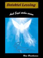 Auch Engel sterben einsam. Detektei Lessing Kriminalserie, Band 6. Spannender Detektiv und Kriminalroman über Verbrechen, Mord, Intrigen und Verrat.