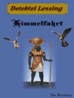 Himmelfahrt. Detektei Lessing Kriminalserie, Band 9. Spannender Detektiv und Kriminalroman über Verbrechen, Mord, Intrigen und Verrat.