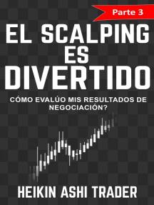 ¡El Scalping es Divertido! 3: Parte 3: ¿Cómo evalúo mis resultados de negociación?