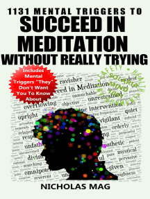1131 Mental Triggers to Succeed in Meditation Without Really Trying