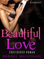 Beautiful Love. Erotischer Roman