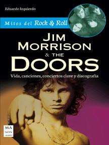 Jim Morrison & The Doors: Vida, canciones, conciertos clave y discografía