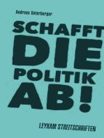 Schafft die Politik ab!