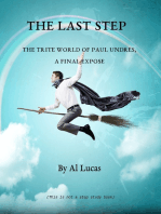 The Last Step - The Trite World of Paul Undres - A Final Expose