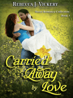 Carried Away By Love - Sweet Romance Collection