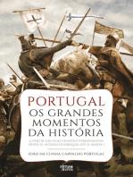 Portugal - Os Grandes Momentos da História