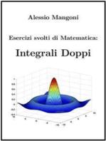 Esercizi Svolti di Matematica: Integrali Doppi