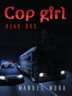 Cop girl - Dead bus