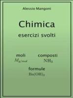 Chimica esercizi svolti: moli, composti, formule