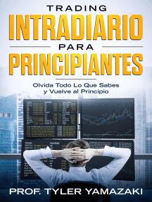 Trading Intradiario para Principiantes [Libro en Español/Spanish Book]: Trading para Principiantes, #1