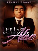 The Last Real Nigga Alive