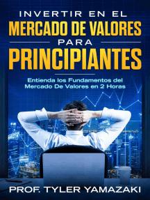 Invertir en el Mercado De Valores para Principiantes [Libro en Español/Spanish Book]: Trading para Principiantes, #2