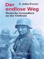 Der endlose Weg - Deutsche Grenadiere an der Ostfront