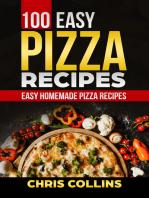 100 Easy Pizza Recipes. Complete Pizza Cookbook.