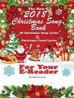 The New 2018 Christmas Song Book of Christmas Song Lyrics And Christmas Carol Lyrics For Your E-Reader