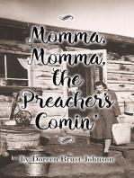 Momma, Momma, the Preacher's Comin'