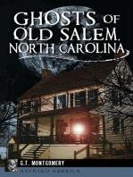 Ghosts of Old Salem, North Carolina