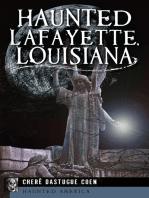 Haunted Lafayette, Louisiana