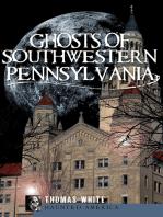 Ghosts of Southwestern Pennsylvania