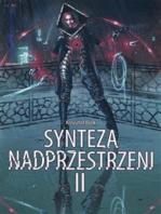 Synteza nadprzestrzeni II