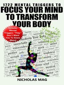 1722 Mental Triggers to Focus Your Mind to Transform Your Body
