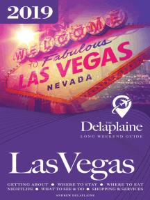 Las Vegas - The Delaplaine 2019 Long Weekend Guide: Long Weekend Guides