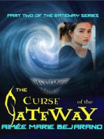 The Curse of the Gateway- Part Two of the Gateway Series