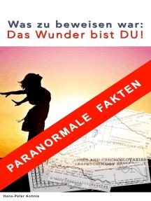 Was zu beweisen war: Das Wunder bist Du: paranormaler Factsheet