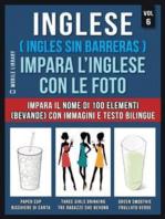 Inglese ( Ingles Sin Barreras ) Impara L'Inglese Con Le Foto (Vol 6)