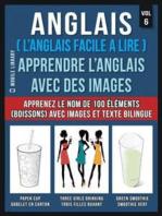 Anglais ( L'Anglais facile a lire ) - Apprendre L'Anglais Avec Des Images (Vol 6)