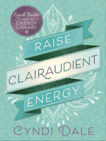 Raise Clairaudient Energy by Cyndi Dale - Read Online
