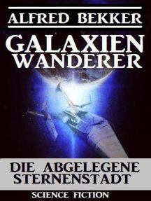 Galaxienwanderer - Die abgelegene Sternenstadt: Galaxienwanderer, #7