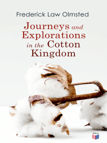 Journeys and Explorations in the Cotton Kingdom: A Traveller's Observations on Cotton and Slavery in the American Slave States Based Upon Three Former Journeys and Investigations