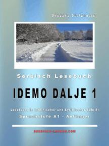 "Serbisch Lesebuch ""Idemo dalje 1"": A1 - Anfänger: Serbisch lernen"